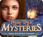 Fairy Tale Mysteries: The Puppet Thief игра