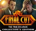 Final Cut: The True Escapade Collector's Edition игра