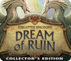 Forgotten Kingdoms: Dream of Ruin Collector's Edition игра
