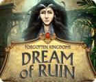 Forgotten Kingdoms: Dream of Ruin игра