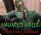 Haunted Halls: Fears from Childhood игра