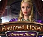 Haunted Hotel: Ancient Bane игра