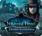 Haunted Hotel: Death Sentence игра