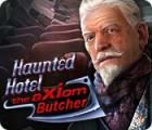 Haunted Hotel: The Axiom Butcher игра