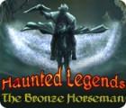 Haunted Legends: The Bronze Horseman игра