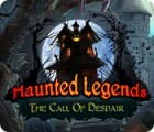 Haunted Legends: The Call of Despair игра