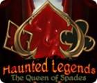 Haunted Legends: The Queen of Spades игра