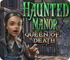Haunted Manor: Queen of Death игра