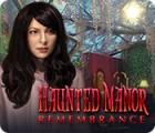Haunted Manor: Remembrance игра