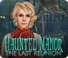 Haunted Manor: The Last Reunion игра