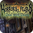 Horrors And Fears: Deal With Death игра