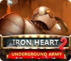 Iron Heart 2: Underground Army игра