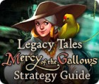Legacy Tales: Mercy of the Gallows Strategy Guide игра