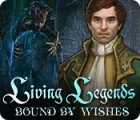 Living Legends: Bound by Wishes игра