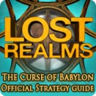 Lost Realms: The Curse of Babylon Strategy Guide игра
