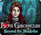 Love Chronicles: Beyond the Shadows игра