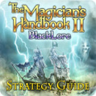 The Magician's Handbook II: BlackLore Strategy Guide игра