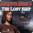 Margrave Manor 2: The Lost Ship игра