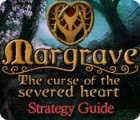 Margrave: The Curse of the Severed Heart Strategy Guide игра