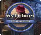 Ms. Holmes: Five Orange Pips игра