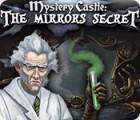 Mystery Castle: The Mirror's Secret игра