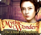 Mythic Wonders: Child of Prophecy игра