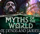 Myths of the World: Of Fiends and Fairies игра
