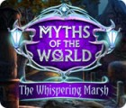 Myths of the World: The Whispering Marsh игра