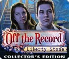 Off The Record: Liberty Stone Collector's Edition игра