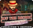 Off the Record: The Italian Affair Collector's Edition игра