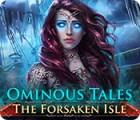 Ominous Tales: The Forsaken Isle игра