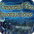 Paranormal Files - Insomnia House игра