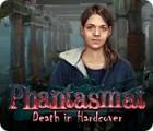 Phantasmat: Death in Hardcover игра
