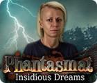 Phantasmat: Insidious Dreams игра