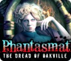 Phantasmat: The Dread of Oakville игра