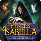 Princess Isabella: Return of the Curse игра