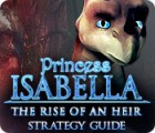 Princess Isabella: The Rise of an Heir Strategy Guide игра