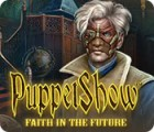 PuppetShow: Faith in the Future игра