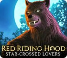 Red Riding Hood: Star-Crossed Lovers игра