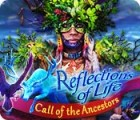 Reflections of Life: Call of the Ancestors игра