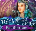 Reflections of Life: Equilibrium игра