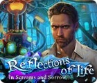 Reflections of Life: In Screams and Sorrow игра