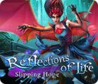 Reflections of Life: Slipping Hope игра