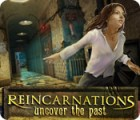 Reincarnations: Uncover the Past игра