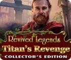 Revived Legends: Titan's Revenge Collector's Edition игра