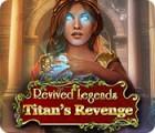 Revived Legends: Titan's Revenge игра