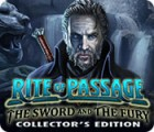Rite of Passage: The Sword and the Fury Collector's Edition игра