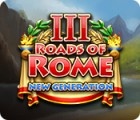 Roads of Rome: New Generation III игра