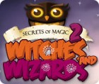 Secrets of Magic 2: Witches and Wizards игра