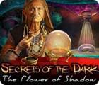 Secrets of the Dark: The Flower of Shadow игра